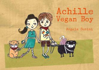 """Copertina del libro """"Achille vegan boy"""""""