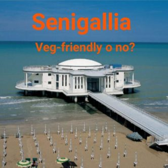 Senigallia: veg-friendly o no?